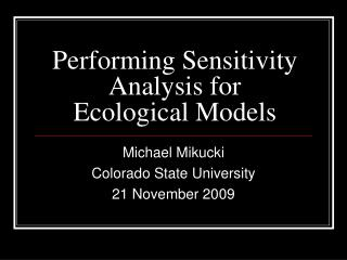 Performing Sensitivity Analysis for Ecological Models
