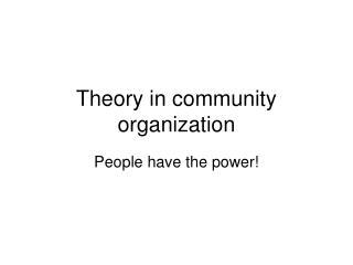 Theory in community organization