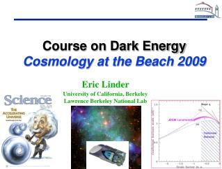 Eric Linder  University of California, Berkeley Lawrence Berkeley National Lab