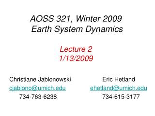 AOSS 321, Winter 2009 Earth System Dynamics Lecture 2 1/13/2009