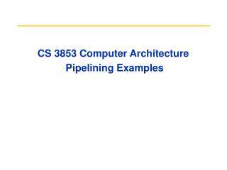 CS 3853 Computer Architecture  Pipelining Examples
