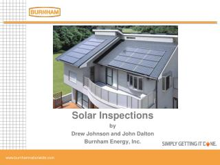 Solar Inspections by Drew Johnson and John Dalton Burnham Energy, Inc.