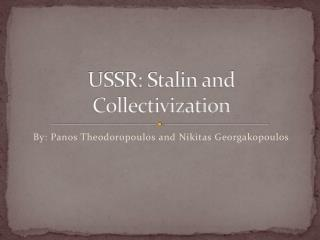 USSR: Stalin and Collectivization