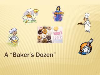 """A """"Baker's Dozen"""""""