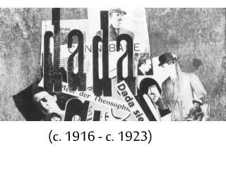 (c. 1916 - c. 1923)