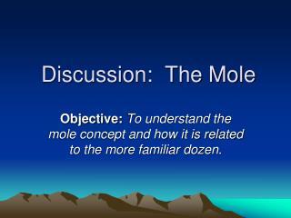 Discussion:  The Mole