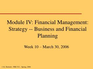Module IV: Financial Management: Strategy -- Business and Financial Planning