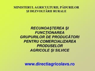 MINISTERUL AGRICULTURII, P Ă DURILOR  Ş I  DEZVOLTĂRII RURALE