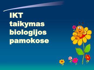 IKT taikymas  biologijos pamokose