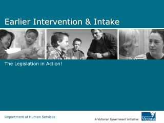 Earlier Intervention & Intake