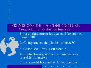 PRÉVISIONS DE  LA  CONJONCTURE  Conjoncture  et  évaluation financière