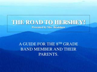 THE ROAD TO HERSHEY