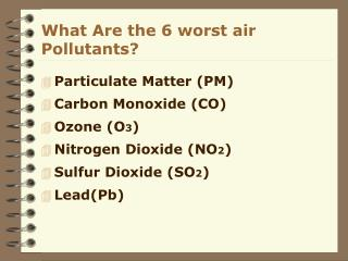 What Are the 6 worst air Pollutants?