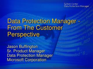 Data Protection Manager - From The Customer Perspective