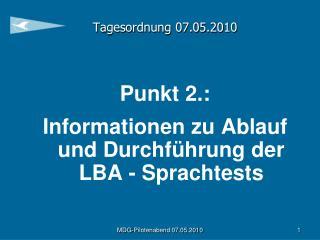 Tagesordnung 07.05.2010 Punkt 2.: Informationen zu Ablauf und Durchführung der LBA - Sprachtests