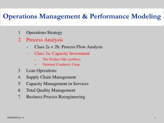 1	Operations Strategy 2	Process Analysis Class 2a + 2b: Process Flow Analysis