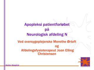 Apopleksi patientforløbet  på Neurologisk afdeling N