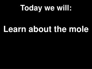 Today we will: