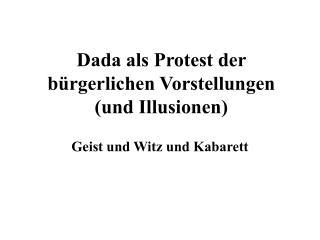 Dada als Protest der bürgerlichen Vorstellungen (und Illusionen)