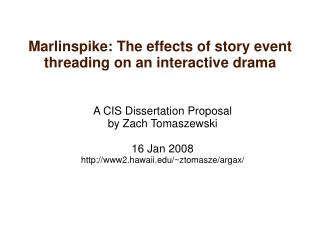 Marlinspike: The effects of story event threading on an interactive drama