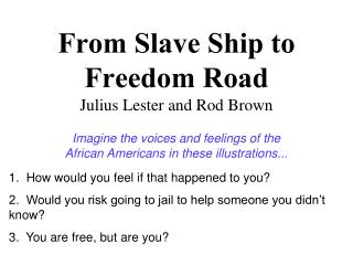 From Slave Ship to Freedom Road Julius Lester and Rod Brown
