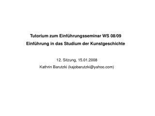 Tutorium zum Einführungsseminar WS 08/09 Einführung in das Studium der Kunstgeschichte