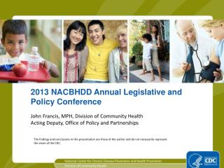 2013  NACBHDD Annual  Legislative and Policy Conference