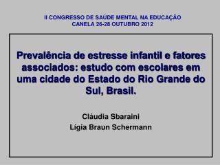 II CONGRESSO DE SAÚDE MENTAL NA EDUCAÇÃO CANELA 26-28 OUTUBRO 2012