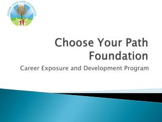 Choose Your Path Foundation