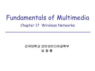 Fundamentals of Multimedia  Chapter 17  Wireless Networks