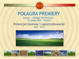 POLAGRA PREMIERY Debata –  Okrągły Stół Rolniczy - 16 lutego 2012 - Poznań