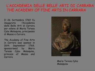 L�ACCADEMIA DELLE BELLE ARTI DI CARRARA THE ACADEMY OF FINE ARTS IN CARRARA