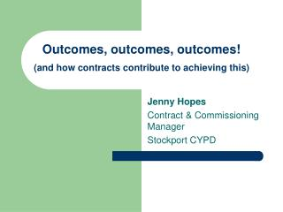 Outcomes, outcomes, outcomes! (and how contracts contribute to achieving this)