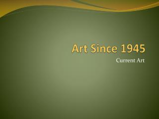 Art Since 1945