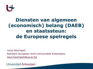 Diensten van algemeen (economisch) belang (DAEB) en staatssteun: de Europese spelregels