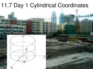 11.7 Day 1 Cylindrical Coordinates
