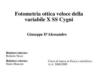 Fotometria ottica veloce della  variabile X SS Cygni