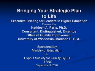 Sponsored by Ministry of Education   &   Cyprus Society for Quality CySQ   TRNC September 3, 2007