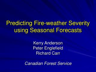 Predicting Fire-weather Severity using Seasonal Forecasts