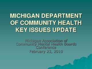 MICHIGAN DEPARTMENT OF COMMUNITY HEALTH KEY ISSUES UPDATE