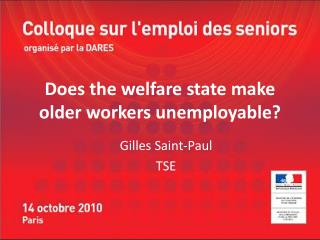 Does the welfare state make older workers unemployable?
