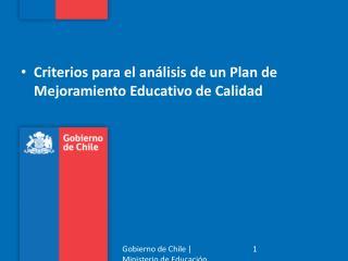 Criterios para el análisis de un Plan de  Mejoramiento Educativo  de Calidad