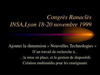 Congrès Ranaclès  INSA,Lyon 18-20 novembre 1999