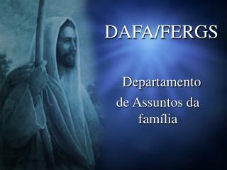 DAFA/FERGS Departamento d e Assuntos da família