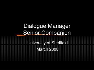 Dialogue Manager Senior Companion