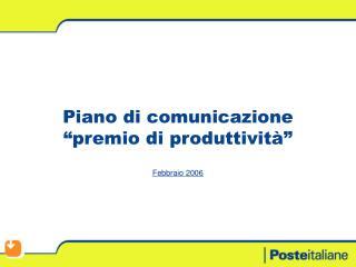 """Piano di comunicazione  """"premio di produttività"""" Febbraio 2006"""