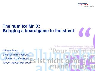 The hunt for Mr. X: Bringing a board game to the street