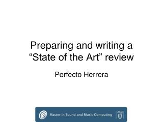 Preparing and writing a  �State of the Art� review