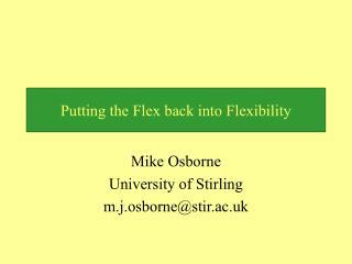 Putting the Flex back into Flexibility