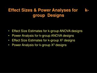 Effect Sizes & Power Analyses for      k-group  Designs